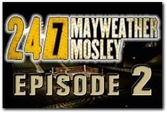 Mayweather-Mosley HBO 24/7 Episode 2