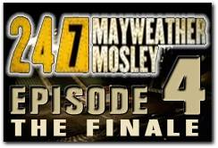 Mayweather-Mosley HBO 24/7 Episode 4 The Finale